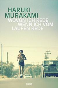 """Buchtipp: Haruki Murakamis """"Wovon ich rede, wenn ich vom Laufen rede"""" (2010)"""