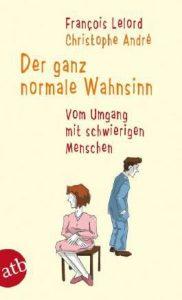 """Francois Lelord und Christophe André beschreiben den """"ganz normalen Wahnsinn"""". © google scholar"""